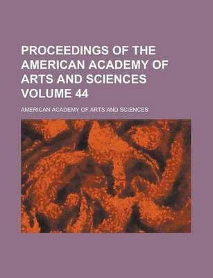 Proceedings of the American Academy of Arts and Sciences Volume 44