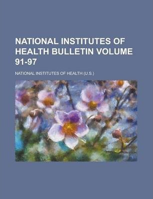 National Institutes of Health Bulletin Volume 91-97