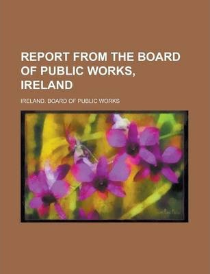 Report from the Board of Public Works, Ireland