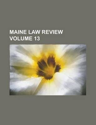 Maine Law Review Volume 13