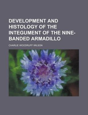 Development and Histology of the Integument of the Nine-Banded Armadillo