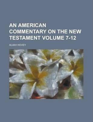An American Commentary on the New Testament Volume 7-12