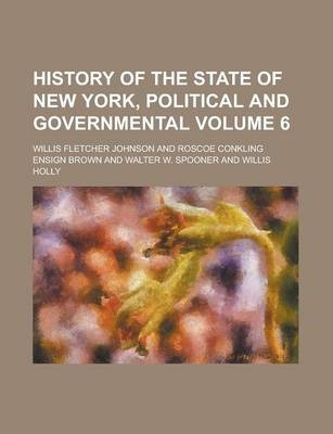 History of the State of New York, Political and Governmental Volume 6