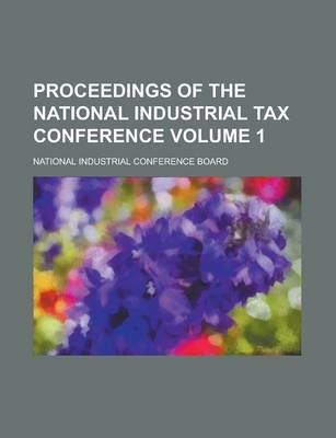 Proceedings of the National Industrial Tax Conference Volume 1