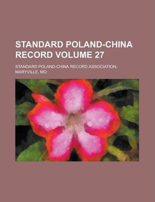 Standard Poland-China Record Volume 27