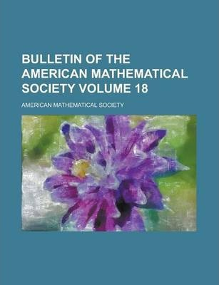 Bulletin of the American Mathematical Society Volume 18