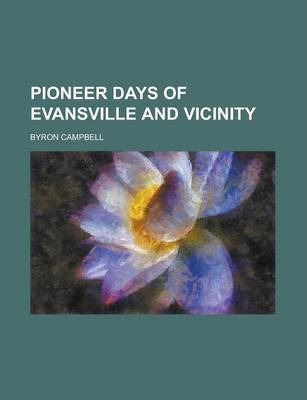 Pioneer Days of Evansville and Vicinity