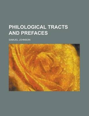 Philological Tracts and Prefaces