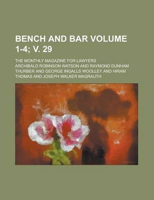 Bench and Bar; The Monthly Magazine for Lawyers Volume 1-4; V. 29