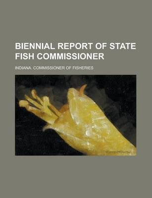 Biennial Report of State Fish Commissioner