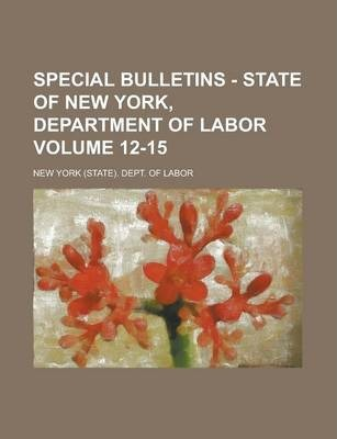 Special Bulletins - State of New York, Department of Labor Volume 12-15