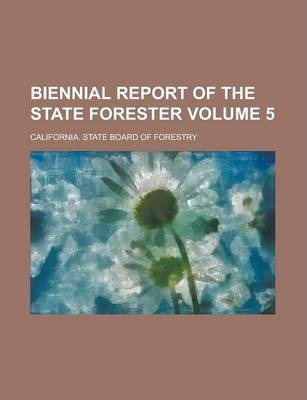 Biennial Report of the State Forester Volume 5