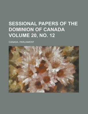 Sessional Papers of the Dominion of Canada Volume 20, No. 12