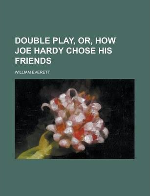 Double Play, Or, How Joe Hardy Chose His Friends