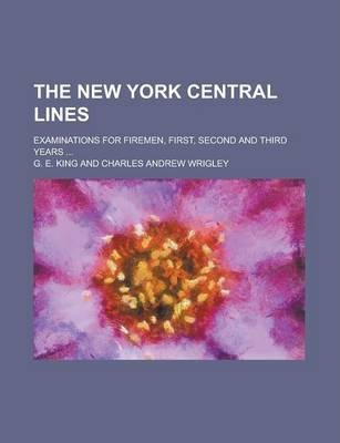 The New York Central Lines; Examinations for Firemen, First, Second and Third Years ...