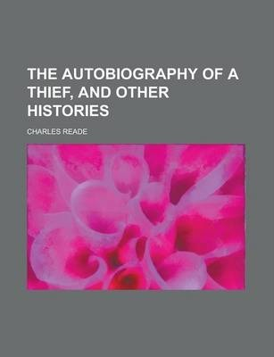 The Autobiography of a Thief, and Other Histories
