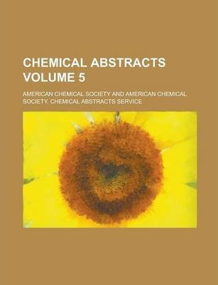 Chemical Abstracts Volume 5