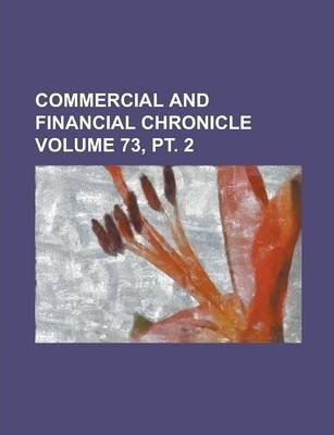 Commercial and Financial Chronicle Volume 73, PT. 2