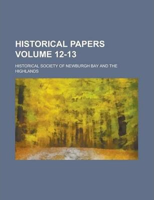 Historical Papers Volume 12-13