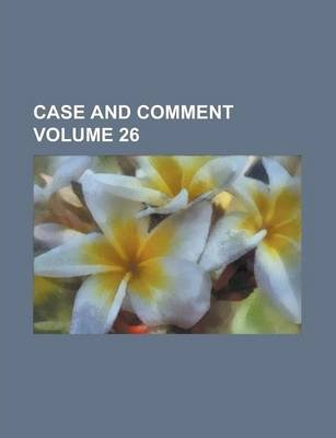 Case and Comment Volume 26