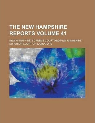 The New Hampshire Reports Volume 41