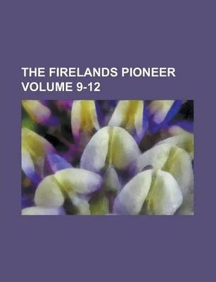 The Firelands Pioneer Volume 9-12