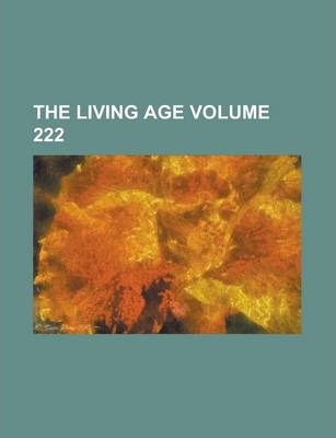 The Living Age Volume 222
