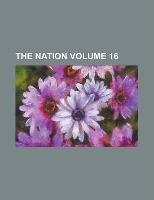 The Nation Volume 16
