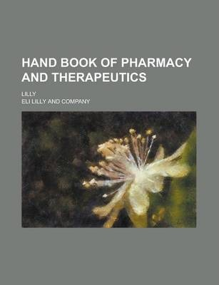Hand Book of Pharmacy and Therapeutics; Lilly