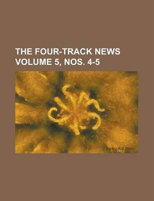 The Four-Track News Volume 5, Nos. 4-5