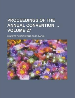 Proceedings of the Annual Convention Volume 27