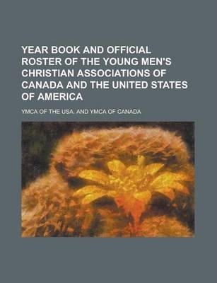 Year Book and Official Roster of the Young Men's Christian Associations of Canada and the United States of America