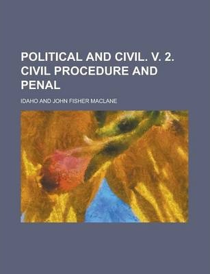 Political and Civil. V. 2. Civil Procedure and Penal