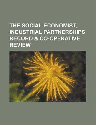The Social Economist, Industrial Partnerships Record & Co-Operative Review