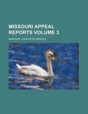 Missouri Appeal Reports Volume 3