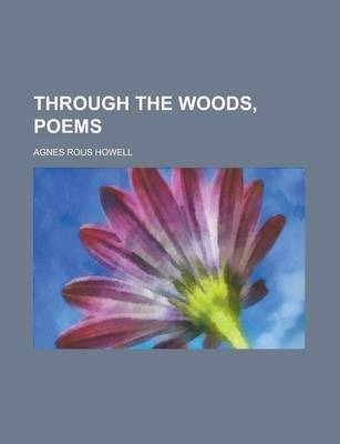 Through the Woods, Poems