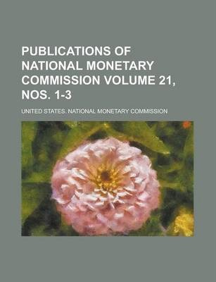 Publications of National Monetary Commission Volume 21, Nos. 1-3
