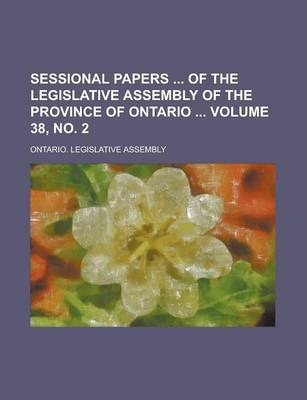 Sessional Papers of the Legislative Assembly of the Province of Ontario Volume 38, No. 2