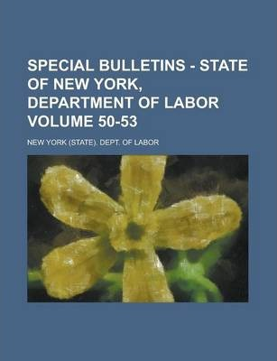 Special Bulletins - State of New York, Department of Labor Volume 50-53