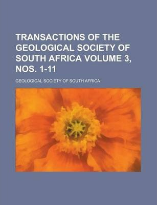 Transactions of the Geological Society of South Africa Volume 3, Nos. 1-11