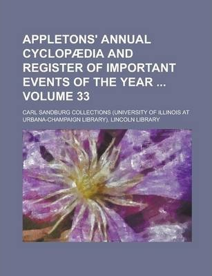 Appletons' Annual Cyclopaedia and Register of Important Events of the Year Volume 33