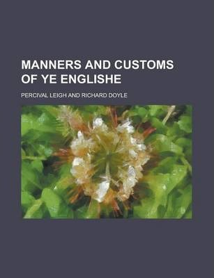 Manners and Customs of Ye Englishe