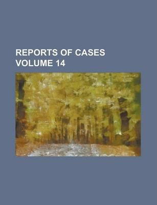 Reports of Cases Volume 14
