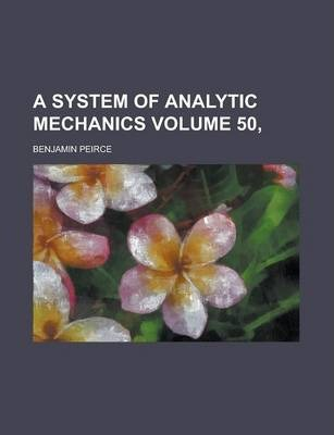 A System of Analytic Mechanics Volume 50,