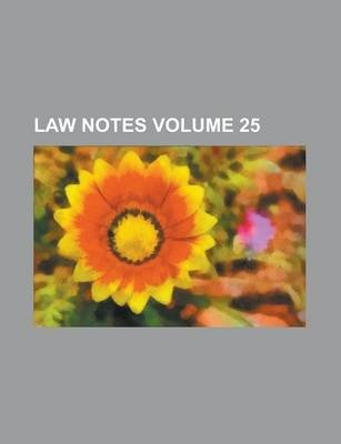 Law Notes Volume 25