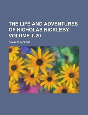 The Life and Adventures of Nicholas Nickleby Volume 1-20