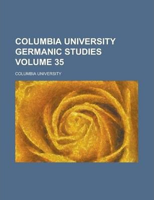 Columbia University Germanic Studies Volume 35