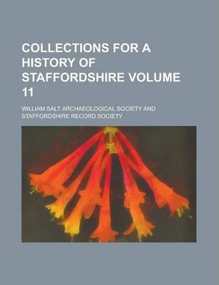 Collections for a History of Staffordshire Volume 11