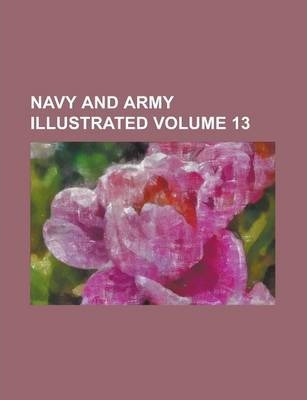 Navy and Army Illustrated Volume 13