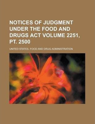 Notices of Judgment Under the Food and Drugs ACT Volume 2251, PT. 2500